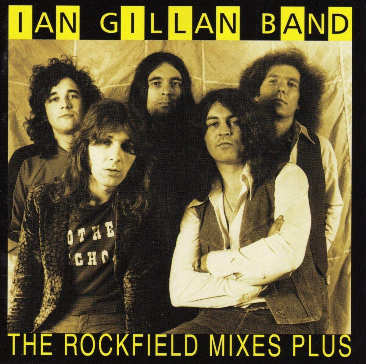 Ian Gillan Band - The Rockfield Mixes...Plus